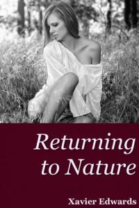 Returning to Nature - Xavier Edwards