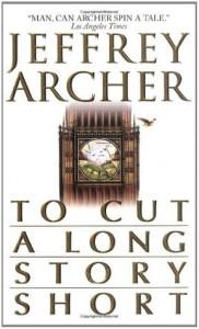 To Cut a Long Story Short - Jeffrey Archer