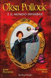 Oksa Pollock e il mondo invisibile - Cendrine Wolf Anne Plichota