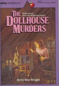 Dollhouse Murders - Betty Ren Wright, Scholastic Inc.