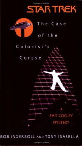 The Case of the Colonist's Corpse - Bob Ingersall