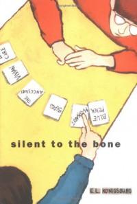 Silent to the Bone - E.L. Konigsburg
