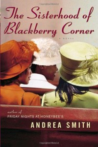 The Sisterhood of Blackberry Corner - Andrea Smith