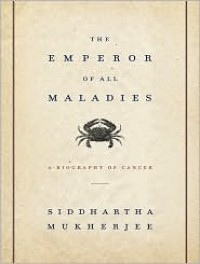 The Emperor of All Maladies: A Biography of Cancer -  Stephen Hoye, Siddhartha Mukherjee