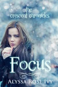 Focus - Alyssa Rose Ivy