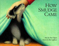 How Smudge Came - Nan Gregory, Ron Lightburn