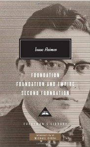 Foundation, Foundation and Empire, Second Foundation - Isaac Asimov, Michael Dirda