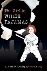 The Girl in White Pajamas - Chris Birdy, Erika Baert