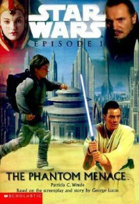 Star Wars: Episode 1 - The Phantom Menace - Patricia C. Wrede