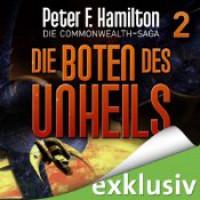 Die Boten des Unheils (Die Commonwealth-Saga #2) - Peter F. Hamilton