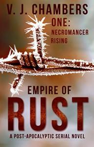 One: Necromancer Rising (Empire of Rust Book 1) - V. J. Chambers
