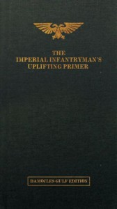 The Imperial Infantryman's Uplifting Primer - The Damocies Gulf Edition - Matt Ralphs
