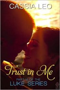 Trust in Me (LUKE Series, #6) - Cassia Leo