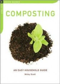 Composting: An Easy Household Guide - Nicky Scott
