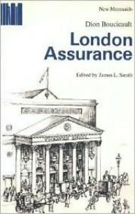 London Assurance - Dion Boucicault, James L. Smith, Richard Bean
