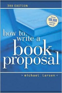 How to Write a Book Proposal - Michael Larsen