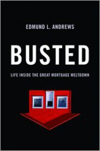 Busted: Life Inside the Great Mortgage Meltdown - Edmund L. Andrews