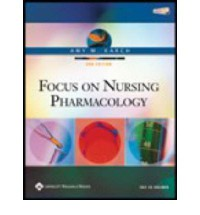 Focus on Nursing Pharmacology - Amy Karch