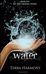 Water, Book One of the Akasha Series - Terra Harmony