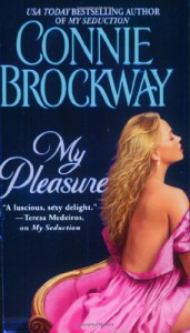My Pleasure (Rose Hunters Trilogy) - Connie Brockway