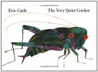 The Very Quiet Cricket - Eric Carle