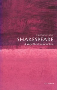 Shakespeare: A Very Short Introduction - Germaine Greer