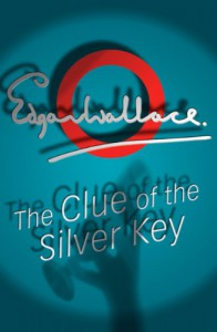The Clue of the Silver Key (A Sanders of the River Book) - Edgar Wallace