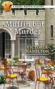 Muffin But Murder (A Merry Muffin Mystery) - Victoria Hamilton