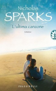 L'ultima canzone - Nicholas Sparks