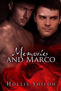 Memories and Marco - Hollis Shiloh