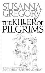 A Killer of Pilgrims - Susanna Gregory