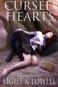 Cursed Hearts (A Crossroads Novel) Book 1 - Light & Lowell