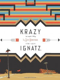 Krazy and Ignatz, 1935-1936: A Wild Warmth of Chromatic Gravy - George Herriman, Chris Ware