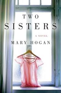 Two Sisters: A Novel - Mary Hogan