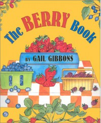 The Berry Book - Gail Gibbons