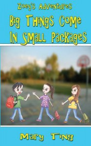 Big Things Come in Small Packages (Zoey's Adventures #1) - Mary Ting