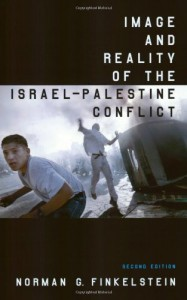 Image and Reality of the Israel-Palestine Conflict, New and Revised Edition - Norman G. Finkelstein