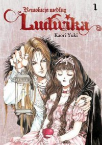 Rewolucja według Ludwika tom 1 - Kaori Yuki