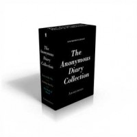 The Anonymous Diary Collection: Lucy in the Sky; Letting Ana Go; The Book of David - Anonymous Anonymous