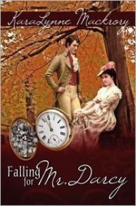 Falling for Mr. Darcy - KaraLynne Mackrory