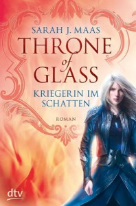 Throne of Glass - Kriegerin im Schatten: Roman - Sarah Maas