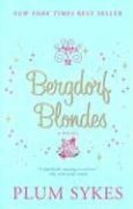 Bergdorf Blondes - Plum Sykes