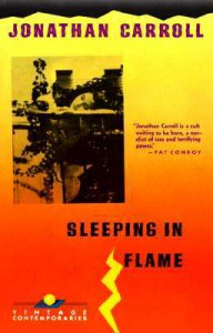 Sleeping in Flame - Jonathan Carroll