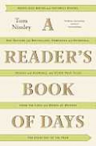 A Reader's Book of Days: True Tales from the Lives and Works of Writers for Every Day of the Year - Tom Nissley, Joanna Neborsky