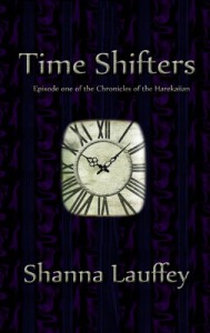Time Shifters: Episode One of the Chronicles of the Harekaiian - Shanna Lauffey