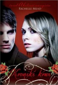 Kroniki krwi - Richelle Mead
