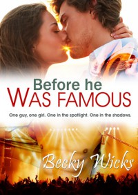Before He Was Famous - Becky Wicks
