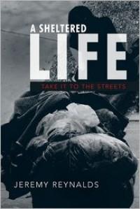 A Sheltered Life: Take It to the Streets - Jeremy Reynalds