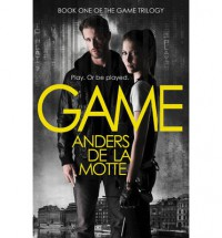 Game  - Neil Smith, Anders de la Motte