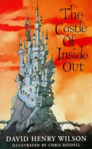The Castle of Inside Out - David Henry Wilson, Chris Riddell